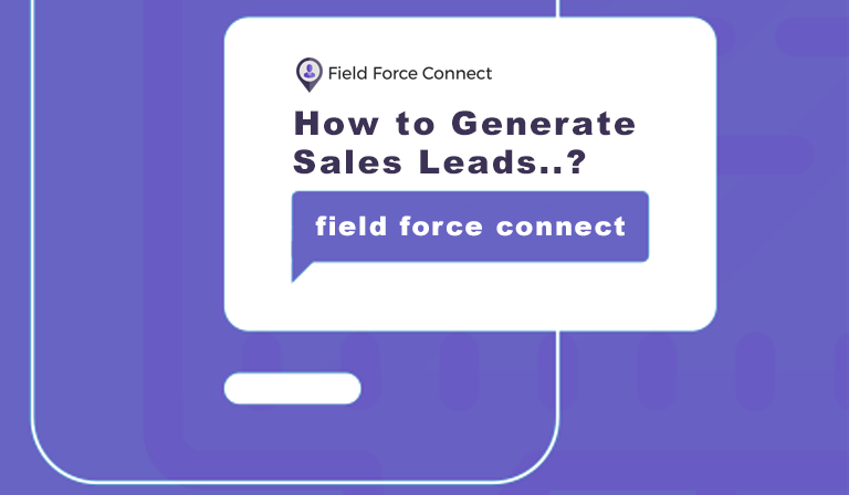 Generate sales Field Force Connect