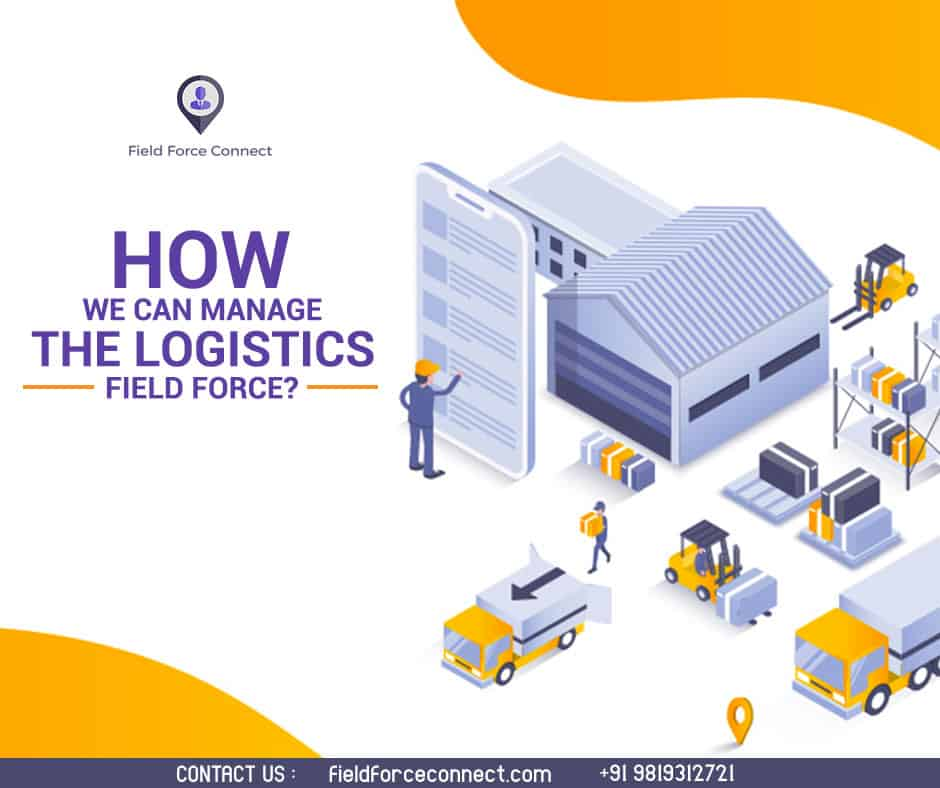 How we can manage the logistics field force