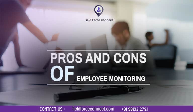 Employee Monitoring App | pros and cons of employee monitoring
