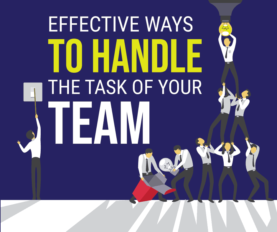 Effective ways to handle them task of your team