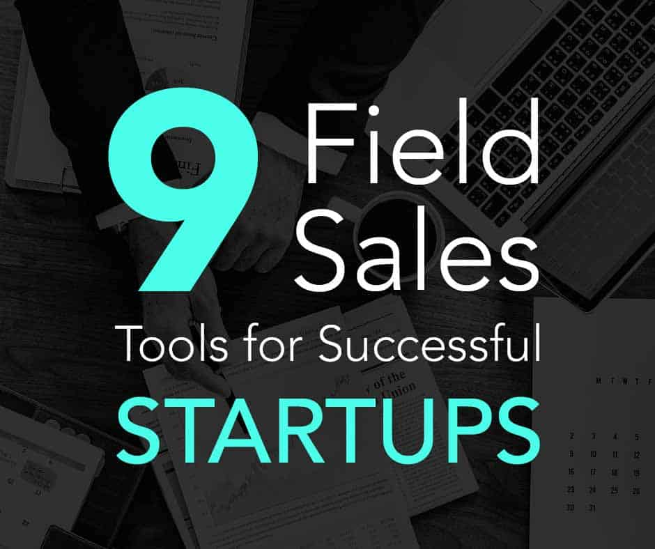 9 field sales tools for successful startups