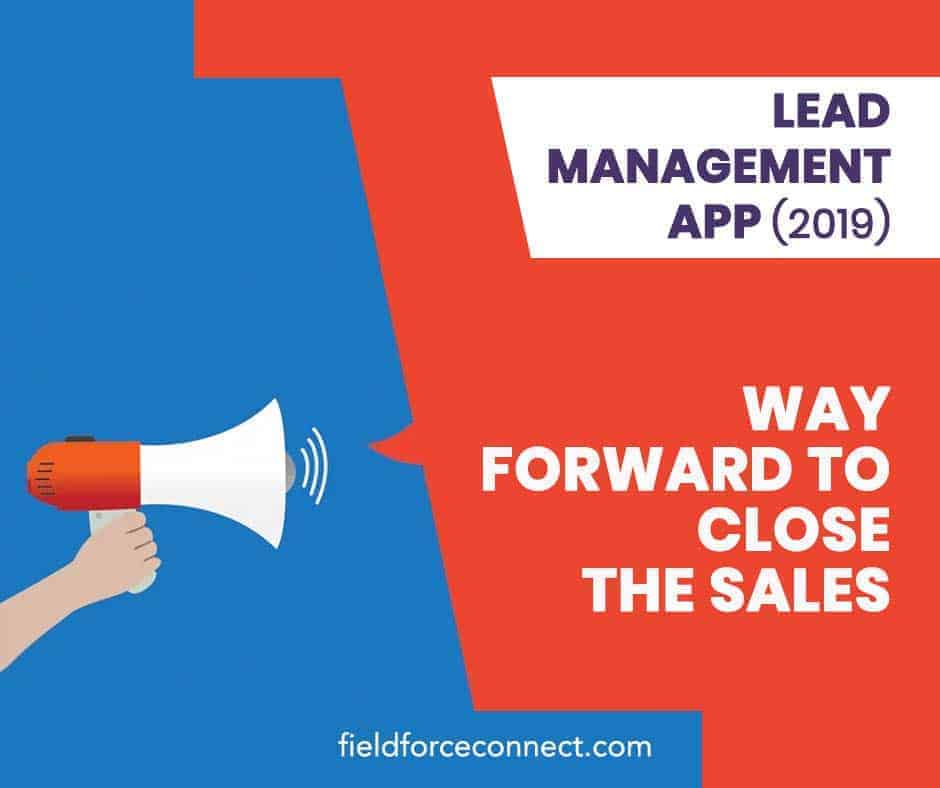 Lead-Management-App2019-_-Way-forward-to-close-the-sales_1 (1) (1)
