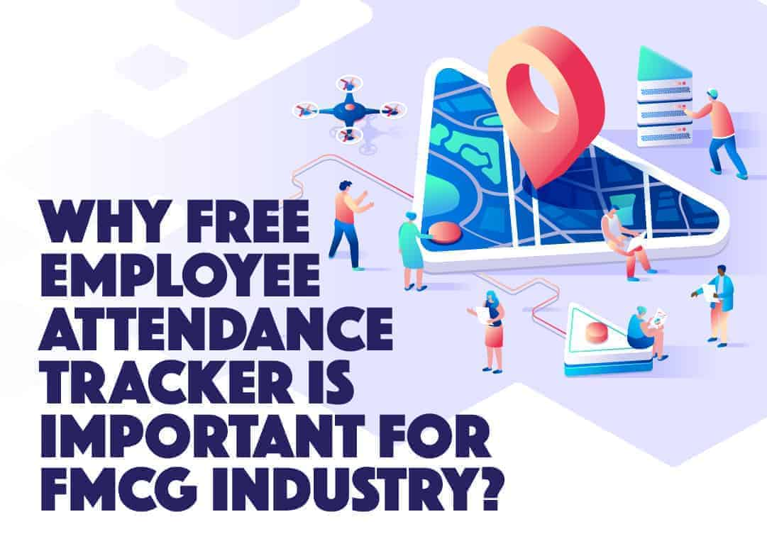 Why free employee attendance tracker is important for FMCG industry