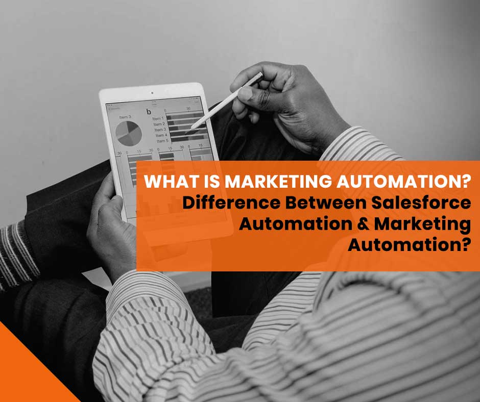 benefits of marketing automation tools | What-is-marketing-automation--Difference-between-salesforce-automation-&-Marketing-Automation