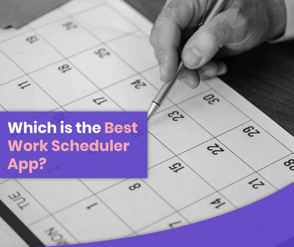 Which-is-the-best-work-scheduler-app-
